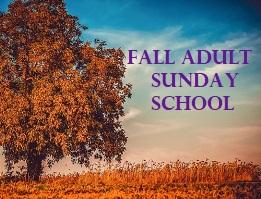 Fall Adult Sunday School